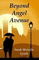 Beyond Angel Avenue (Angel Avenue, #2)