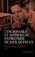 L'incroyable et audacieuse entreprise de Jack Quinlan
