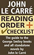 John le Carré Reading Order and Checklist: The guide to the George Smiley books and all standalone novels by John le Carré