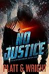 No Justice (No Justice, #1)