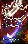 Superstition A Belizean Snapshot