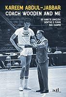 Coach Wooden and Me: 50 anni di amicizia dentro e fuori dal campo