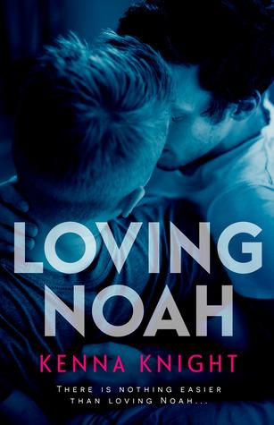 Loving Noah (Loving, #1)