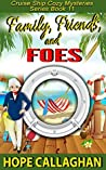 Family, Friends, and Foes (Cruise Ship Cozy Mysteries #11)