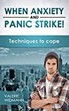 When anxiety and panic strike!: Techniques to cope