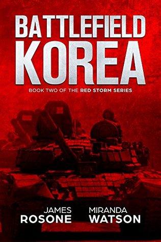 Battlefield Korea (Red Storm #2) - James Rosone, Miranda Watson