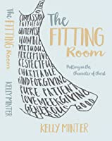 The Fitting Room: Putting On the Character of Christ