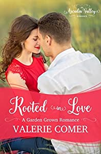 Rooted in Love (Garden Grown Romance #2)