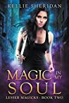 Magic In My Soul (Lesser Magicks #2)