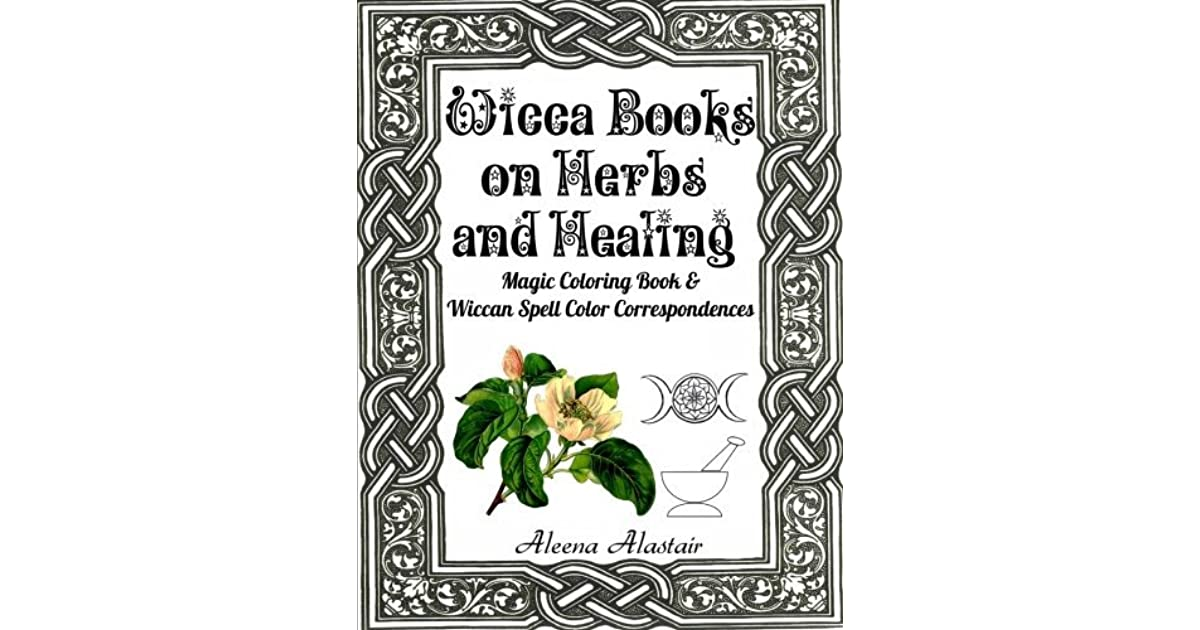 Wicca Books on Herbs and Healing: Magic Coloring Book & Wiccan Spell