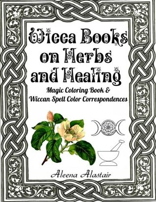 Wicca Books on Herbs and Healing: Magic Coloring Book