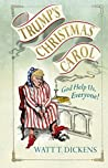 Trump's Christmas Carol by Lucien Young