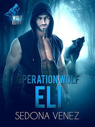 Operation Wolf: Eli (Wolf Elite, #2)