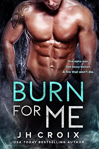 Burn For Me by J.H. Croix