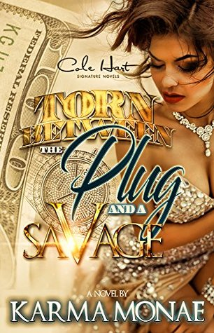 Torn Between The Plug And A Savage by Karma Monae