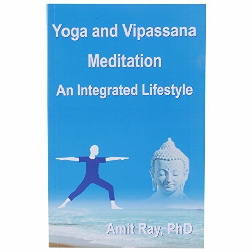 Yoga and Vipassana : An Integrated Lifestyle