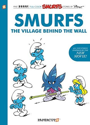 The Smurfs: The Village Behind the Wall (The Smurfs Graphic Novels)