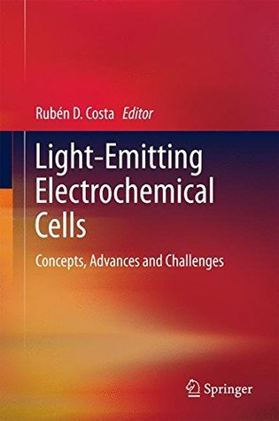 Light-Emitting Electrochemical Cells: Concepts, Advances and Challenges