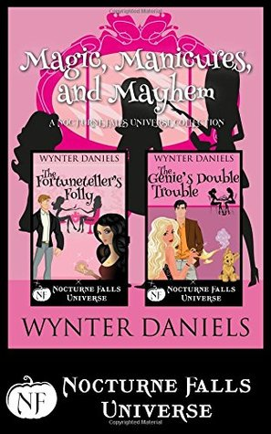 Magic, Manicures, and Mayhem: Fortuneteller's Folly / Genie's Double Trouble (Nocturne Falls Universe)