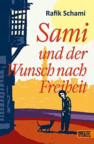 Sami und der Wunsch nach Freiheit: Roman  by  Rafik Schami