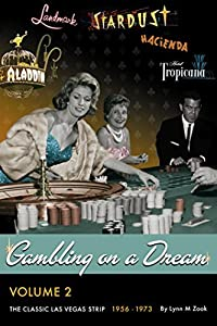 Gambling on a Dream: The Classic Las Vegas Strip 1956-1973