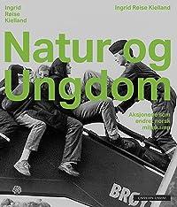 Natur og Ungdom: Aksjonene som endret norsk miljøkamp