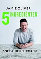 5 ingrediënten: snel en simpel koken
