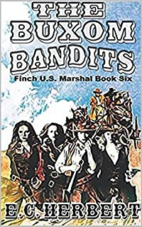 The Buxom Bandits (United States Marshal Finch Western #6)