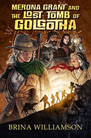 Merona Grant and the Lost Tomb of Golgotha