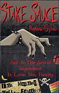 Stake Sauce, Arc 1: The Secret Ingredient Is Love. No, Really (Stake Sauce, #1)