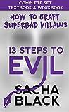 13 Steps to Evil: How to Craft Superbad Villains: Complete Set: Textbook & Workbook