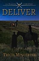Deliver (The Blades of Acktar #4)