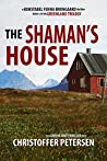 The Shaman's House by Christoffer Petersen