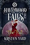 The Fall (Havenwood Falls High #3)