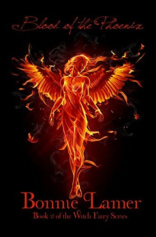 Blood of the Phoenix: Book 17 of The Witch Fairy Series