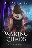 Waking Chaos (Paldimori Games, #1)