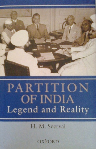 Partition of India: Legend and Reality by H M  Seervai