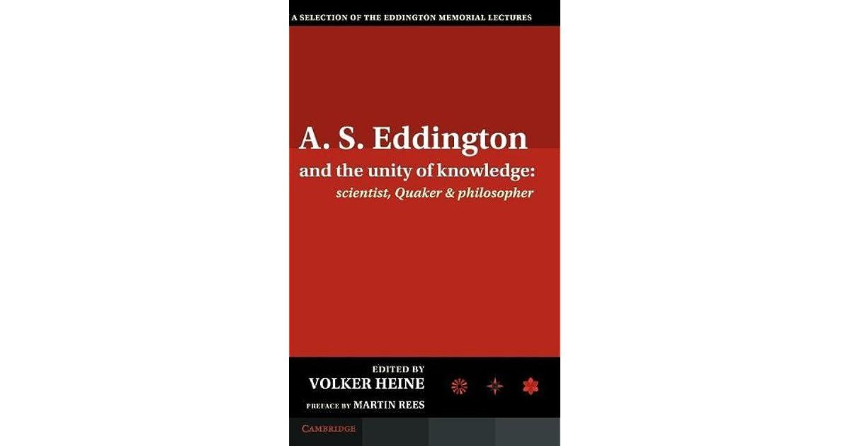 A S  Eddington and the Unity of Knowledge: Scientist, Quaker