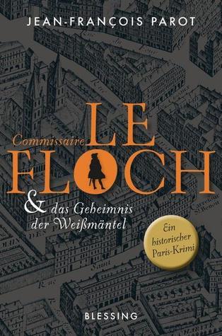 Commissaire Le Floch & das Geheimnis der Weissmäntel (Commissaire Le Floch #1)