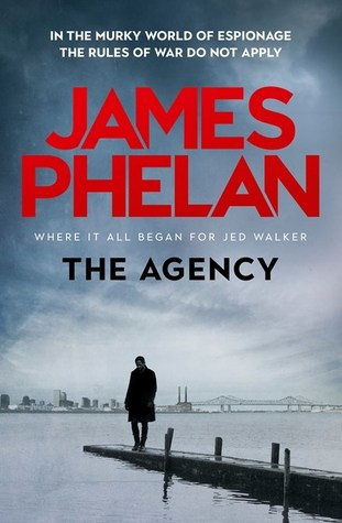 The Agency by James  Phelan