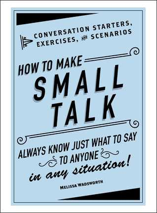How to Make Small Talk: Conversation Starters, Exercises
