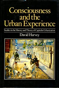 Consciousness and the Urban Experience: Studies in the History and Theory of Capitalist Urbanization