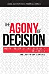 The Agony of Decision: Mental Readiness and Leadership in a Crisis (Logos Institute Best Practices Series Book 1)