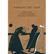 Working the Land A History of the Farmworker in England from 1850 to the Present Day