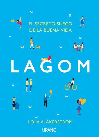 Lagom El secreto sueco de la buena vida  by  Lola A. Åkerström