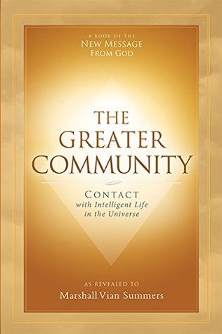 The Greater Community: Contact with Intelligent Life in the Universe