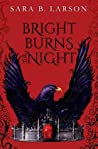 Bright Burns the Night (Dark Breaks the Dawn Duology, #2)