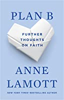 Plan B: Further Thoughts on Faith: Further Thoughts on Faith