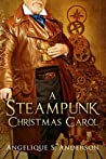 A Steampunk Christmas Carol by Angelique S. Anderson