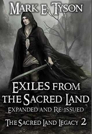 Exiles from the Sacred Land: Expanded and Re-issued (The Sacred Land Legacy Book 2)